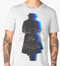 Dance Me to the End of Love Men's Premium T-Shirt