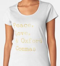 Peace, Love, and Oxford Commas Women's Premium T-Shirt