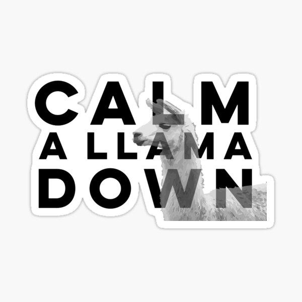 Calm A Llama Down Sticker