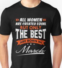 Camiseta unisex Todas las mujeres son iguales pero solo las mejores nacieron en marzo, regalo de marzo de las mujeres