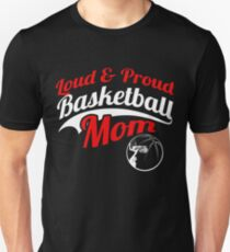 Loud & Proud Basketball Mom Unisex T-Shirt