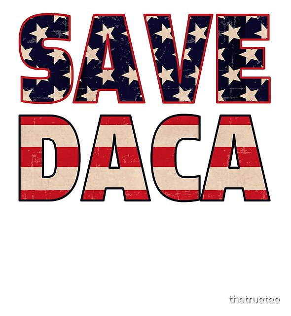 Save and Defend DACA by thetruetee