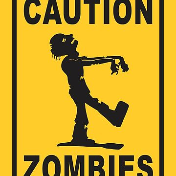 Caution Zombies by echoescamisetas