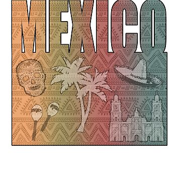 Mexican Holiday Vacation Travel T Shirt Gift Novelty by techman516
