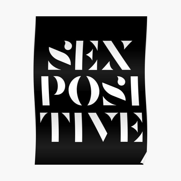 SEX POSITIVE (white text poster) Poster