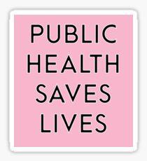 Public Health Saves Lives - Pink Sticker