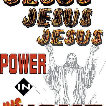 Jesus, Power In His Name by Wokeness