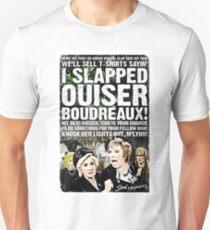 Steel Magnolias. I slapped Ouiser Boudreaux! T-Shirt