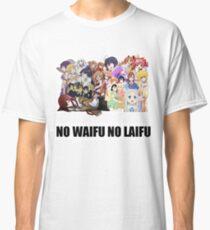 No Waifu No Laifu #1 (dm me if you want a custom) Classic T-Shirt