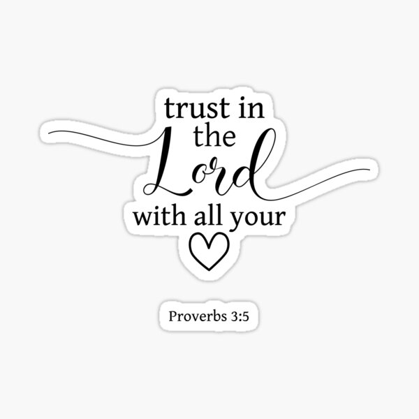 Trust In The Lord With All Your Heart Proverbs 3:5 - Christian Quote Sticker