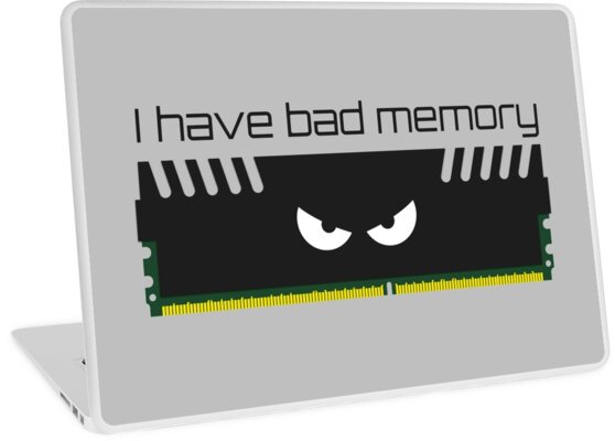 I have bad memory RAM by PLdesign