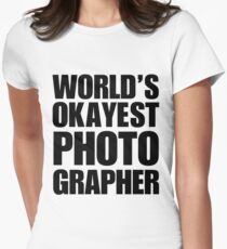 Funny World's Okayest Photographer Gifts For Photographers Coffee Mug Women's Fitted T-Shirt