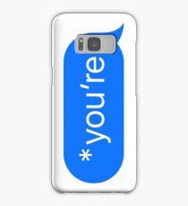 *you're Samsung Galaxy Case/Skin