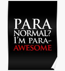 Paranormal? I'm para-AWESOME Poster