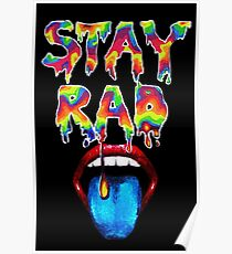 Stay Rad rainbow drip Poster