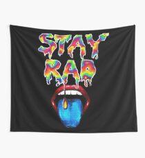 Stay Rad rainbow drip Wall Tapestry