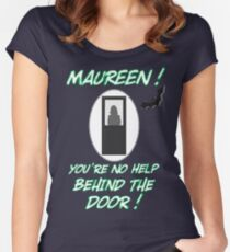 Maureen You're No Help Behind The Door Women's Fitted Scoop T-Shirt