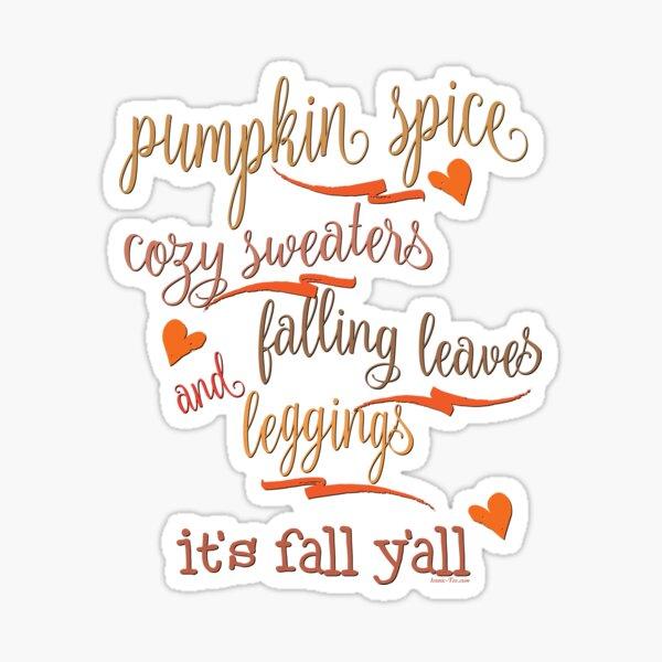 Pumpkin Spice Fall Y'all  Sticker