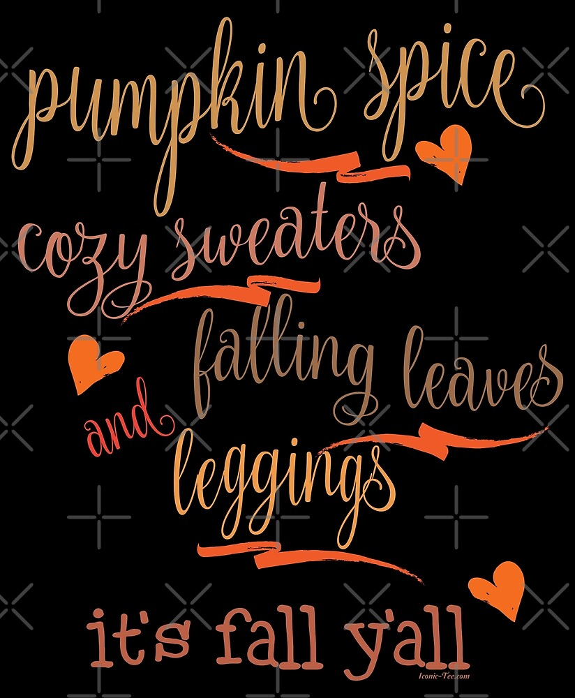 Pumpkin Spice Fall Y'all  by IconicTee