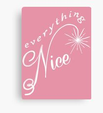 Everything Nice - White Font Canvas Print