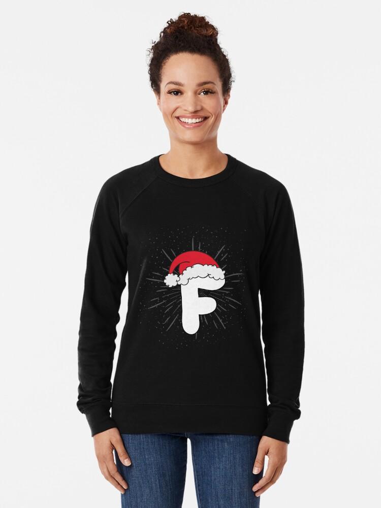 9dc0f9c54 Alternate view of Santa Hat Letter F T-Shirt Christmas Cute Cool Designs  Lightweight Sweatshirt