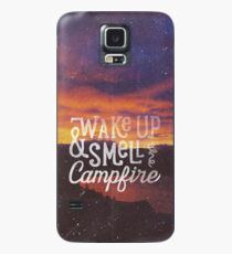 wake up & smell the campfire Case/Skin for Samsung Galaxy
