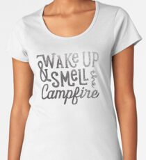 wake up & smell the campfire Women's Premium T-Shirt