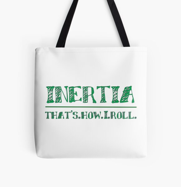 Intertia: How I Roll in Physics All Over Print Tote Bag