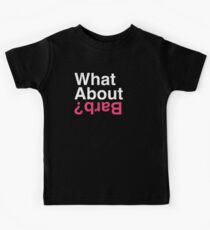 What About Barb? Kids Tee