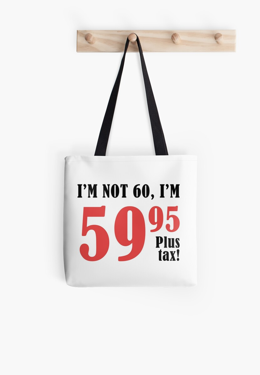 Funny 60th Birthday Gift Plus Tax Tote Bags By Thepixelgarden