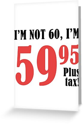 Funny 60th Birthday Gift Plus Tax