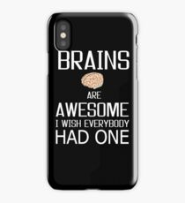 Brains are Awesome, mind knowledge funny gift b day t shirts iPhone Case
