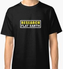 RESEARCH FLAT EARTH (1st Billboard graphics) Classic T-Shirt