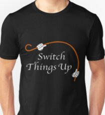 switch things up. Unisex T-Shirt