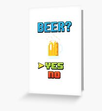 Choose Beer! Video Game Edition Greeting Card