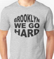 Brooklyn We Go Hard Unisex T-Shirt