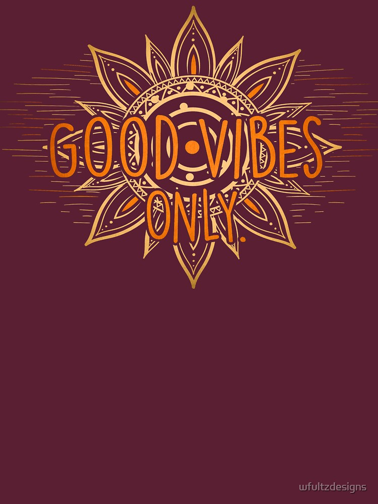 Good Vibes Only - Sun by wfultzdesigns