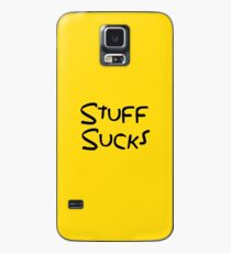 Stuff Sucks (The Simpsons Quote - Black) Case/Skin for Samsung Galaxy