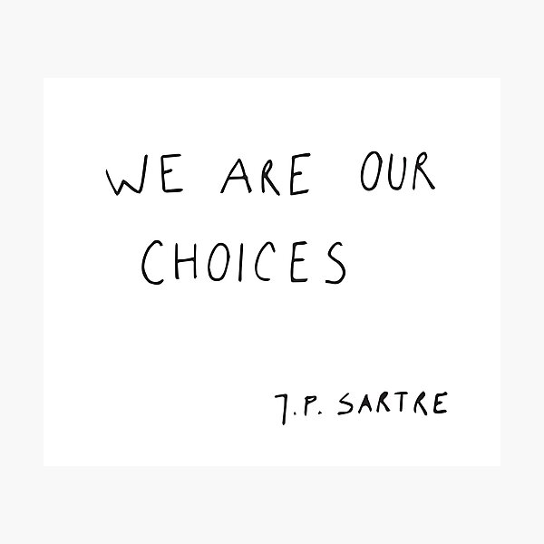 we are our choices III. Photographic Print