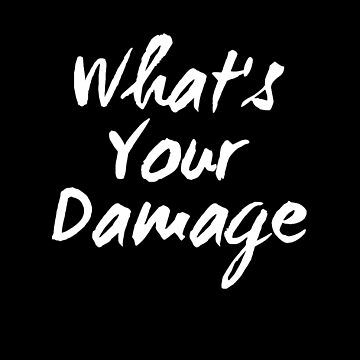 What's your damage ? by alexmichel91