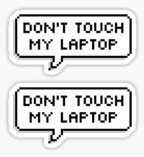 Don't Touch My Laptop ×2 Sticker