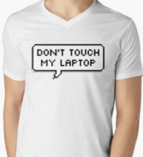 Don't Touch My Laptop T-Shirt