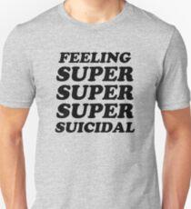 FEELING SUPER SUICIDAL 2 T-Shirt