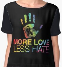 More Love Less Hate, Gay Pride, LGBT Chiffon Top