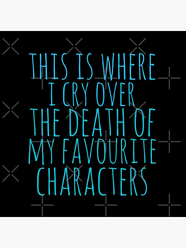 a pillow to cry over the death of favourite characters by FandomizedRose