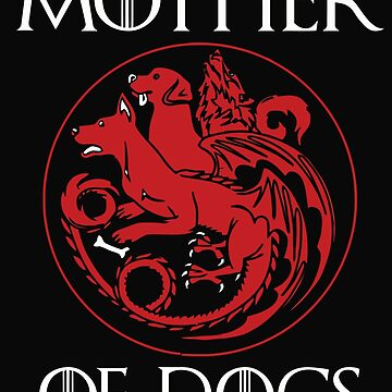 Mother of Dogs Hot 2017 by caoorang
