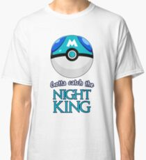 Masterball for the Night King Classic T-Shirt