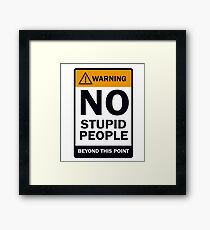 Stupidity Not Welcome Framed Print
