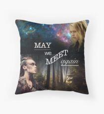 May We Meet Again - Clexa Throw Pillow
