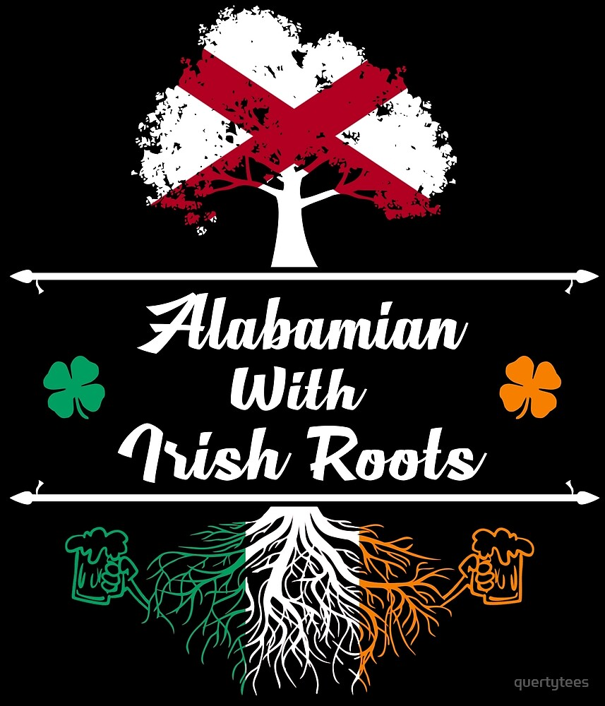 ALABAMIAN WITH IRISH ROOTS by quertytees